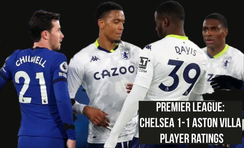 Premier League: Chelsea 1-1 Aston Villa Player ratings