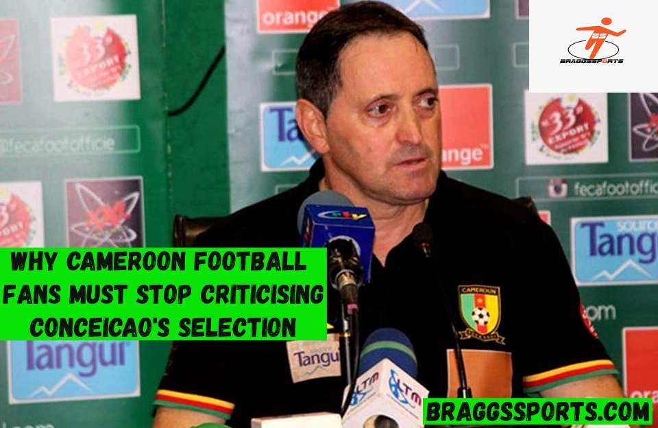 Why Cameroon football fans must stop criticizing Conceicao's selection