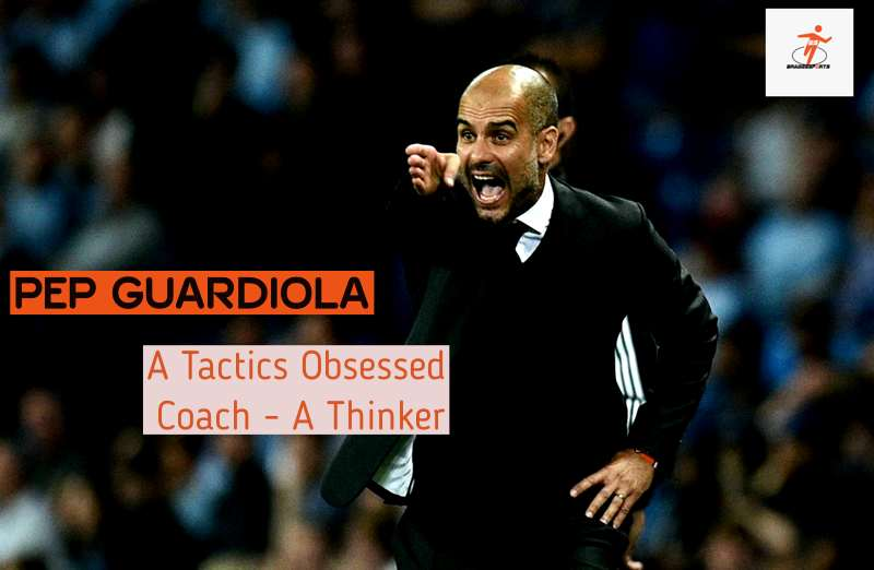 Pep Guardiola - The Ultimate Thinker