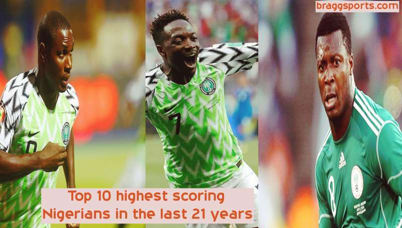 Top 10 highest scoring Nigerians in the last 21 years